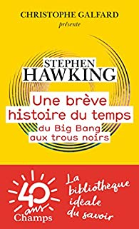 Une brève histoire du temps : du Big Bang aux trous noirs par Stephen Hawking