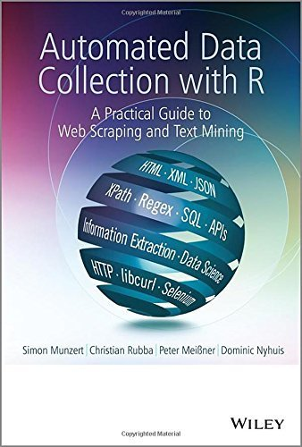 Automated Data Collection with R: A Practical Guide to Web Scraping and Text Mining by Munzert, Simon, Rubba, Christian, Meißner, Peter, Nyhu (2015) Hardcover