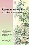 Return to the Mother: A Lover's Handbook