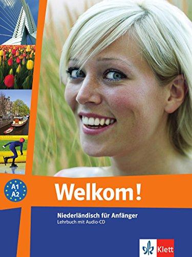 Welkom! A1-A2: Niederländisch für Anfänger. Lehrbuch + Audio-CD (Welkom! neu / Niederländisch für Anfänger und Fortgeschrittene)