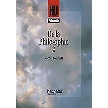 De la philosophie : Tome 2 (HU Philosophie)