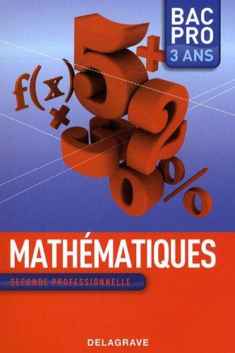 Mathématiques seconde professionnelle Bac Pro 3 ans par Nathalie Granjoux, Collectif