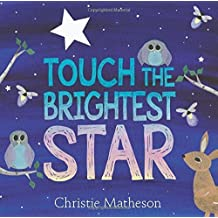 Touch the Brightest Star by Christie Matheson (2015-05-26)