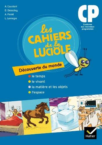 Les Cahiers de la Luciole Découverte du monde CP éd. 2010 - Cahier de l'élève par Dominique Dessobry