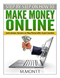 Step by Step How to Make Money Online: Become a Powerseller on Ebay in just Months: Volume 1