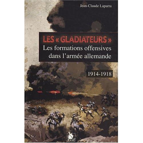 Les 'gladiateurs' - Les formations offensives dans l'armée allemande 1914-1918