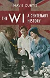 The WI: A Centenary History (Women's Institute)