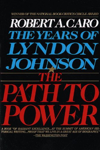 The Path to Power: The Years of Lyndon Johnson I (English Edition) por Robert A. Caro