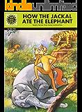 How the Jackal ate the Elephant