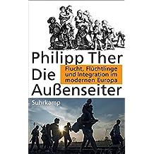 Die Außenseiter: Flucht, Flüchtlinge und Integration im modernen Europa