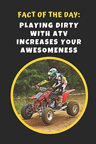 Polaris-hub (Fact Of The Day: Playing Dirty With ATV Increases Your Awesomeness: Novelty Lined Notebook / Journal To Write In Perfect Gift Item (6 x 9 inches))