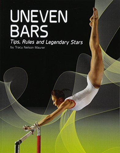 Uneven Bars: Tips, Rules, and Legendary Stars (Snap Books: Gymnastics) por Tracy Nelson Maurer