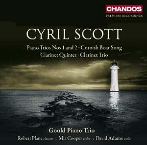 Scott: Chamber Works (Piano Trios Nos.172/ Clarinet Quintet & Trio/ Cornish Boat Song)