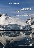 AntArktis: Eiswelt-Perspektiven