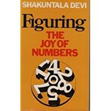 Figuring: The Joy Numbers Record Breaking mathl Magic from World's Fastest Human cmptr: The Joy of Numbers (India)