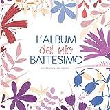 Scarica Libro L album del mio battesimo (PDF,EPUB,MOBI) Online Italiano Gratis