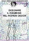 Disegnare il figurino  nel Fashion Design
