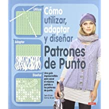 Como utilizar, adaptar y disenar patrones de punto/How to Use, Adapt and Design Knitting Patterns