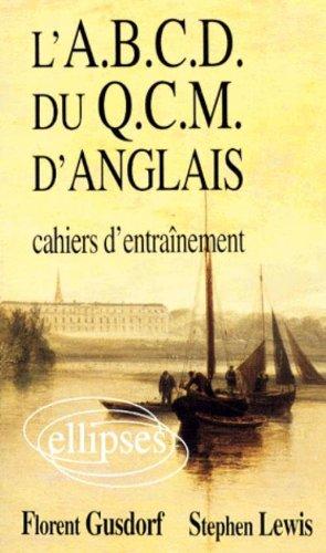 L'A.B.C.D. du Q.C.M. d'anglais : Cahiers d'entranement