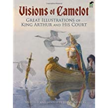 Visions of Camelot: Great Illustrations of King Arthur and His Court (Dover Fine Art, History of Art) by Jeff A. Menges (2009-05-29)