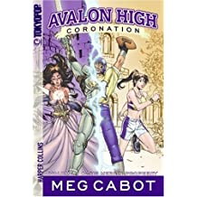 Avalon High: Coronation #1: The Merlin Prophecy