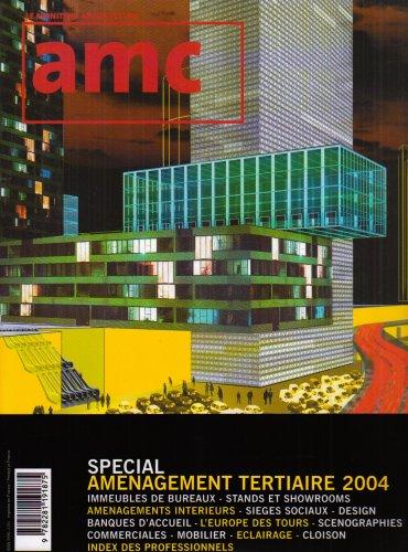 AMC - Revue le moniteur architecture 2004 : Spécial aménagement tertiaire par Collectif