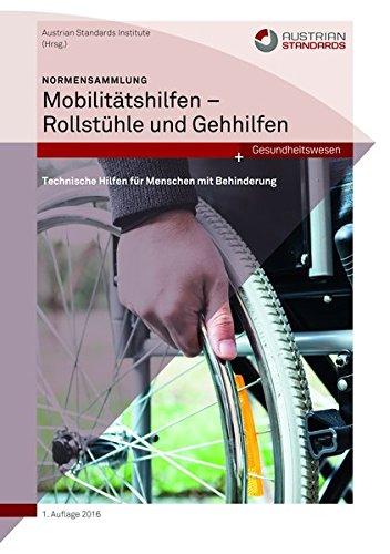 Normensammlung Mobilitätshilfen - Rollstühle und Gehhilfen: Technische Hilfen für Menschen mit Behinderung