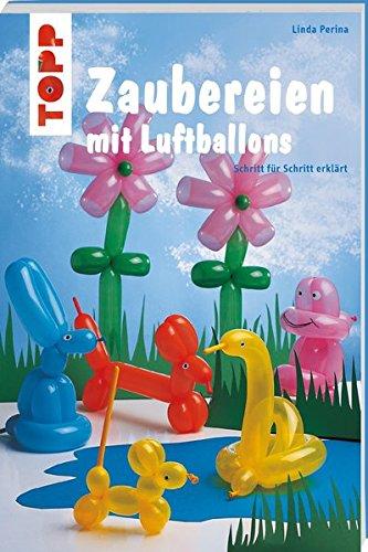 Zaubereien mit Luftballons (kreativ.kompakt.kids)