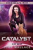 Catalyst: Cat Ship (Obsidian Rim, Band 8)