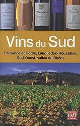 Vins du Sud : Vallée du Rhône, Sud-Ouest, Languedoc-Roussillon, Provence et Corse