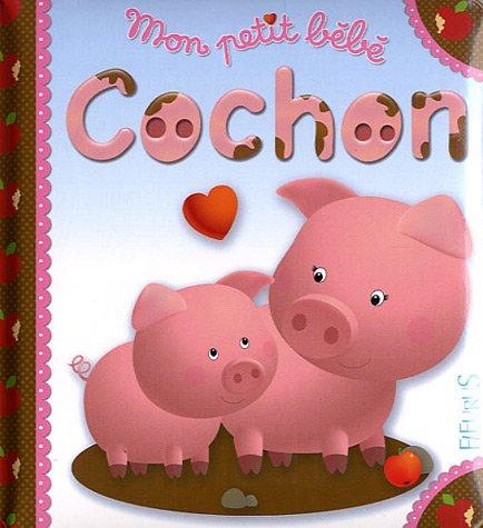 Mon petit bébé cochon par Nathalie Bélineau, Emilie Beaumont, Nadia Berkane
