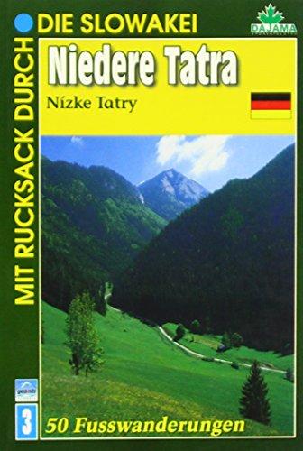 Mit dem Rucksack durch die Slowakei. Niedere Tatra: 50 Fußwanderungen