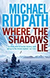 Where the Shadows Lie (FIRE & ICE Series Book 1) by Michael Ridpath