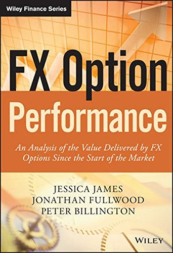FX Option Performance: An Analysis of the Value Delivered by FX Options since the Start of the Market (Wiley Finance Series)