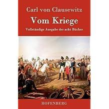Vom Kriege: Vollständige Ausgabe der acht Bücher