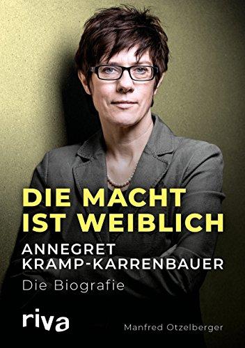51XOVe4DHtL - Die Macht ist weiblich: Annegret Kramp-Karrenbauer. Die Biografie