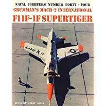 Grumman's Mach-2 International F11F-1F Supertiger (Naval Fighters)