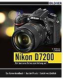 Nikon D7200: Für bessere Fotos von Anfang an!