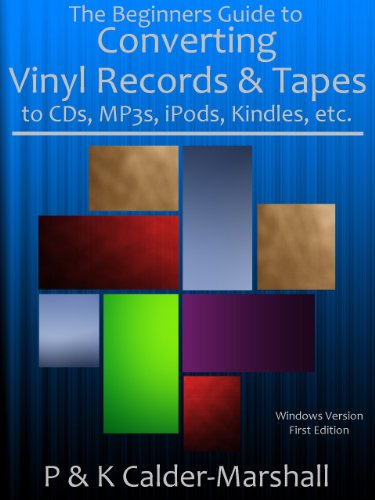 The Beginners Guide to Converting Vinyl Records & Tapes to CDs, MP3s, iPods, Kindles, etc., (English Edition)