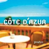 Cote d'Azur. Eine akustische Reise zwischen Marseille und Monaco. Reisefeature mit Musik und O-Tönen. 1 CD -