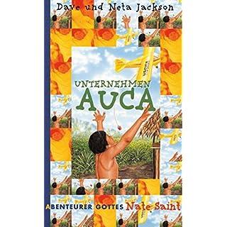 Nate Saint: Unternehmen Auca (Abenteurer Gottes)