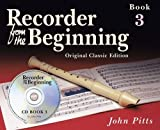 Recorder From The Beginning (Classic Edition): Pupil's Book 3 (CD Edition)