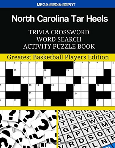 North Carolina Tar Heels Trivia Crossword Word Search Activity Puzzle Book: Greatest Basketball Players Edition por Mega Media Depot