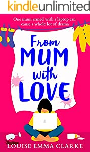 From Mum With Love: A laugh-out-loud heartwarming tale of motherhood