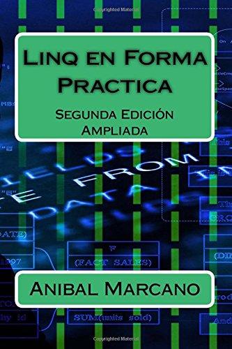 Linq en Forma Practica: Segunda Edición Ampliada por Anibal Marcano