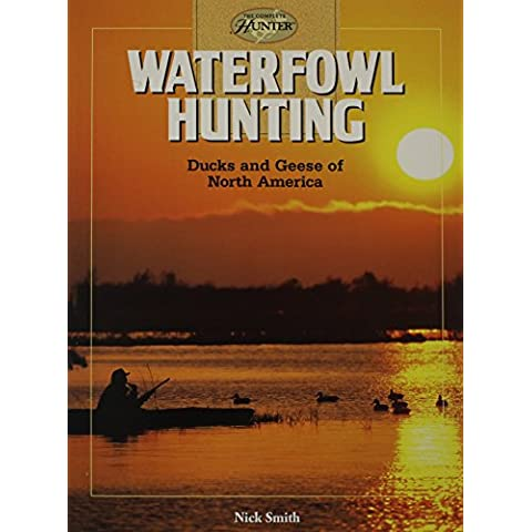 Waterfowl Hunting: Ducks and Geese of North America - Waterfowl Caccia
