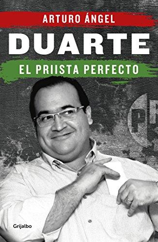 Duarte, el priista perfecto