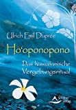 Ho'oponopono - Das hawaiianische Vergebungsritual - Ulrich Emil Duprée