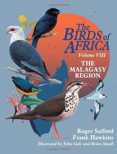 The Birds of Africa: Volume VIII: The Malagasy Region: Madagascar, Seychelles, Comoros, Mascarenes by Roger Safford (2013-09-12)