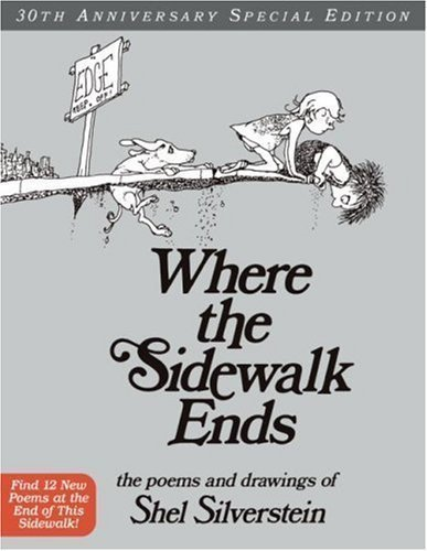 Where The Sidewalk Ends 30th Anniversary Edition: Poems and Drawings by Shel Silverstein (Jan 8 2004)